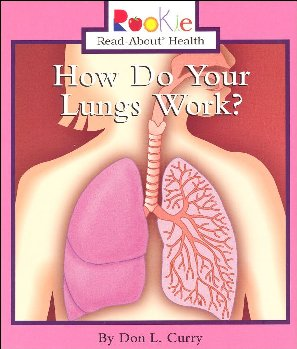 How Do Your Lungs Work? (Rookie Read About He