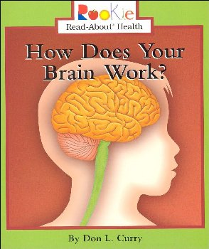 How Does Your Brain Work? (Rookie Read About