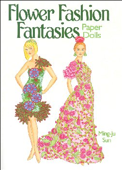 Flower Fashion Fantasies Paper Dolls