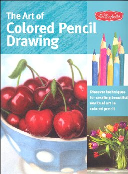 Art of Colored Pencil Drawing (Collector's Series)