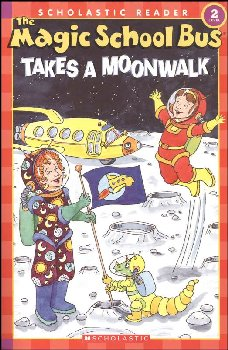 Magic School Bus Takes a Moonwalk (Scholastic Reader Level 2)
