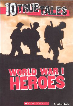 10 True Tales: World War I Heroes