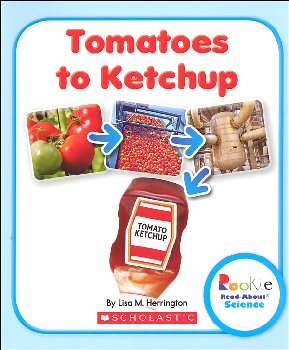 Tomatoes to Ketchup (Rookie Read-About Science)