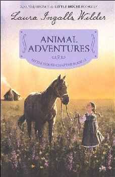 Animal Adventures (Little House Chapter Book #3)