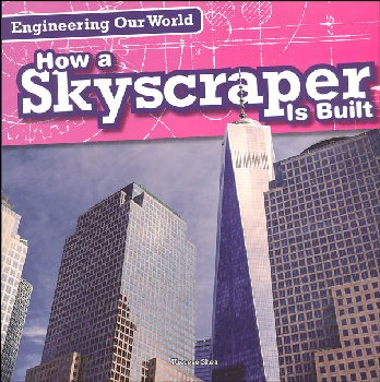 Engineering Our World: How a Skyscraper Is Built