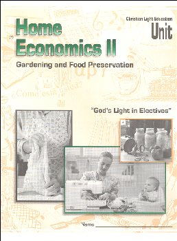 Home Economics II LightUnit Only 3 - Food Gardening and Preservation