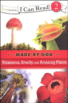 Poisonous, Smelly, and Amazing Plants - Made By God (I Can Read! Level 2)