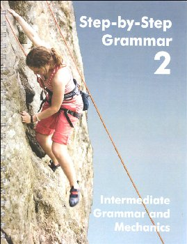Step-by-Step Grammar 2: Intermediate Grammar and Mechanics
