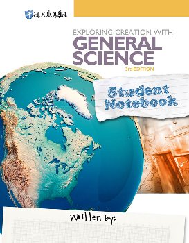 Exploring Creation with General Science Student Notebook 3rd Edition