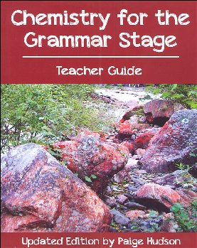 Chemistry for the Grammar Stage Teacher Guide Updated Edition.