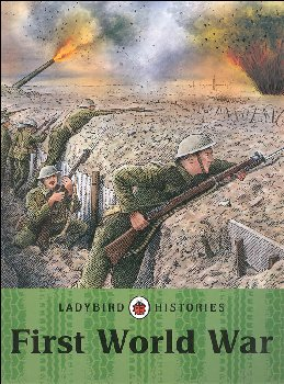 First World War (Ladybird Histories)