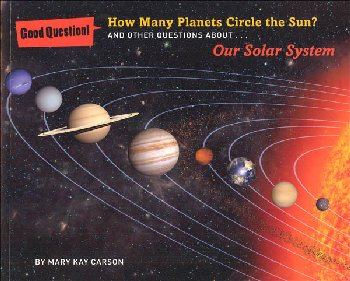 How Many Planets Circle the Sun? and Other Questions About Our Solar System (Good Question!)