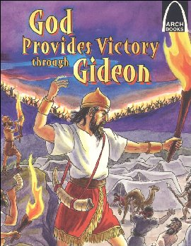 God Provides Victory through Gideon (Arch Bks