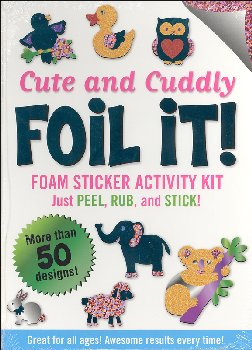 Cute and Cuddly Foil It! Foam Sticker Activity Kit