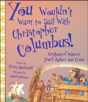 You Wouldn't Want to Sail with Christopher Columbus