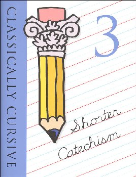 Classically Cursive Shorter Catechism Book III