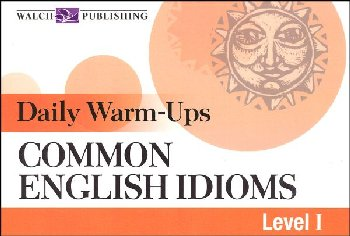 Daily Warm-Ups: Common English Idioms Level 1