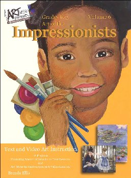 ARTistic Pursuits K-3 Volume 6: Art of the Impressionists