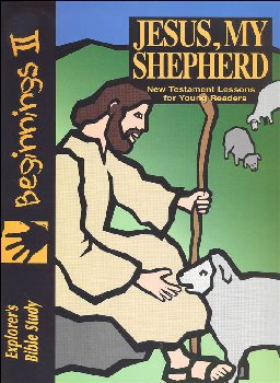 Beginnings II: Jesus, My Shepherd Student