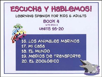 Escucha y Hablemos! Learning Spanish for Kids and Adults Level 4 with CD