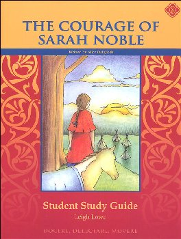 Courage Of Sarah Noble Literature Student Study Guide