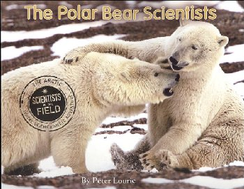 Polar Bear Scientists (Scientists in the Field)