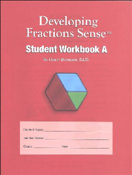 Developing Fractions Sense Student Workbook A