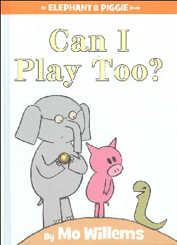 Can I Play Too? (Elephant and Piggie Book)