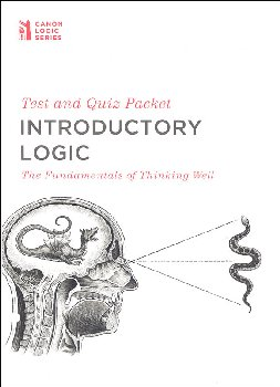 Introductory Logic: The Fundamentals of Thinking Well Test and Quiz Packet 5ED