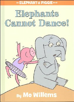 Elephants Cannot Dance! (Elephant and Piggie Book)