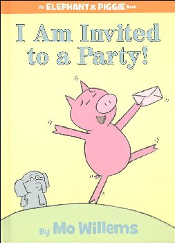 I Am Invited to a Party! (Elephant and Piggie Book)
