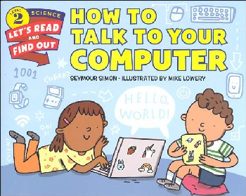 How to Talk to Your Computer (Let's Read and Find Out Science Level 2)