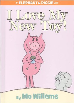 I Love My New Toy! (Elephant and Piggie Book)