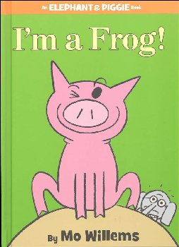 I'm a Frog! (Elephant and Piggie Book)