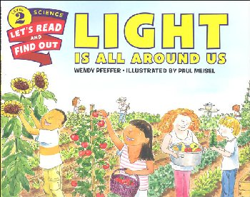 Light is All Around Us (Let's Read And Find Out Science Level 2)
