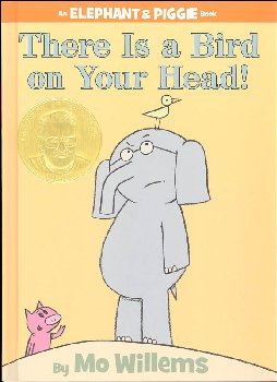 There is a Bird on Your Head! (Elephant and Piggie Book)
