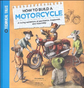 How to Build a Motorcycle (Technical Tales)