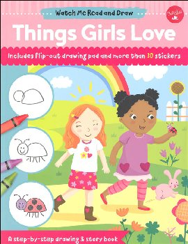 Things Girls Love (Watch Me Read and Draw)