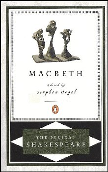 Macbeth (The Pelican Shakespeare)