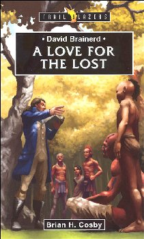 David Brainerd: Love for the Lost (Trailblazers)