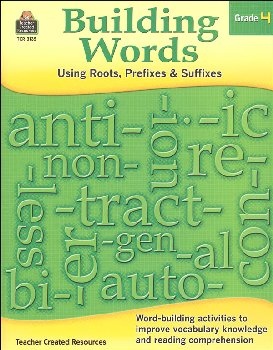 Building Words - Using Roots, Prefixes & Suffixes: Grade 4