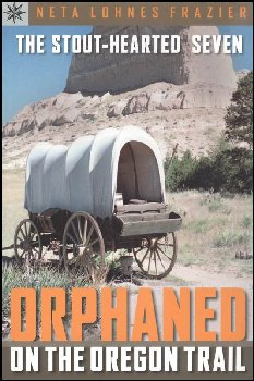 Stout-Hearted Seven:Orphaned on the Oregon Trail