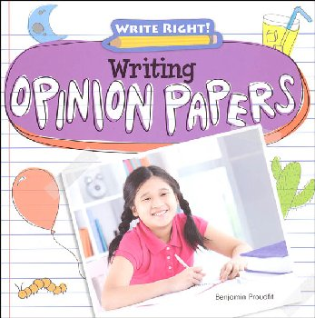 Writing Opinion Papers (Write Right!)