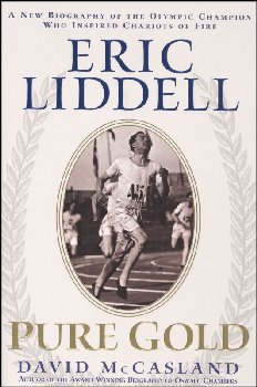 Eric Liddell: Pure Gold Biography