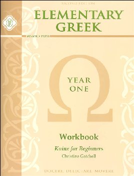 Elementary Greek Koine for Beginners Year One Workbook (2nd Edition)
