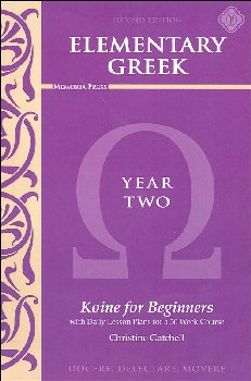 Elementary Greek Koine for Beginners Year Two Textbook (2nd Edition)
