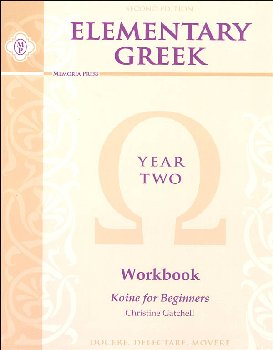 Elementary Greek Koine for Beginners Year Two Workbook (2nd Edition)