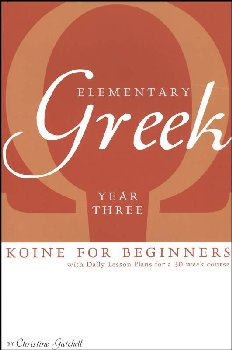 Elementary Greek Koine for Beginners Year Three Textbook