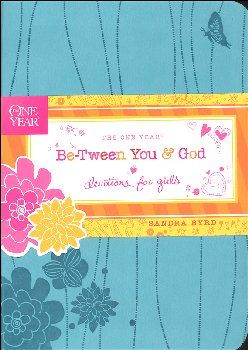 One Year Be-Tween You & God: Devotions for Girls
