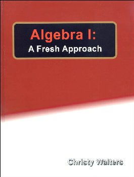 Algebra I: A Fresh Approach Textbook (2016 Edition)